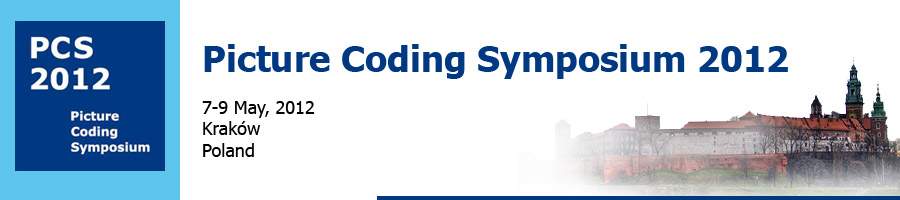 29th Picture Coding Symopsium, 7-9 May 2012, Krak�w, Poland